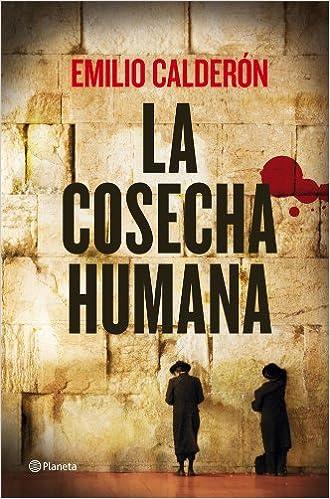 La cosecha humana (Autores Españoles E Iberoamer.): Amazon.es: Emilio Calderón: Libros