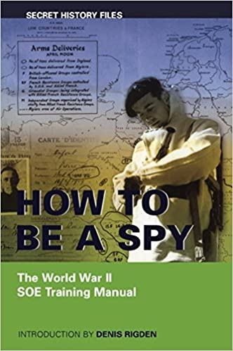 Download E-books How to be a Spy: The World War II SOE