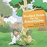 Woodland Stories for Our Grandchildren, Judy Henry, 1466977523