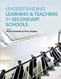 Understanding Learning and Teaching in Secondary Schools, Alison Hramiak, Terry Hudson, 1405899441