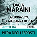 La lunga vita di Marianna Ucrìa Audiobook by Dacia Maraini Narrated by Piera Degli Esposti