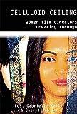 Celluloid Ceiling: Women Film Directors Breaking Through
