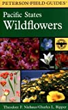img - for A Field Guide to Pacific States Wildflowers: Washington, Oregon, California and adjacent areas (Peterson Field Guides) book / textbook / text book