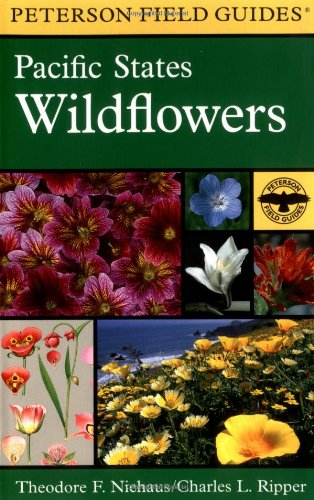 A Field Guide to Pacific States Wildflowers: Washington, Oregon, California and adjacent areas (Peterson Field Guides(R)) - Book #22 of the Peterson Field Guides