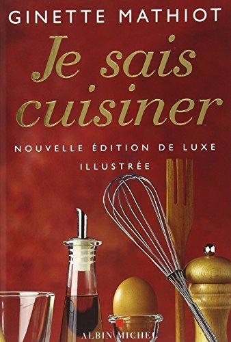 Je Sais Cuisiner (Luxe) (Cuisine - Gastronomie - Vin) (French Edition)