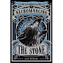 Necromancing the Stone (Necromancer Series)