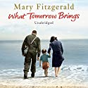 What Tomorrow Brings Audiobook by Mary Fitzgerald Narrated by Penelope Freeman