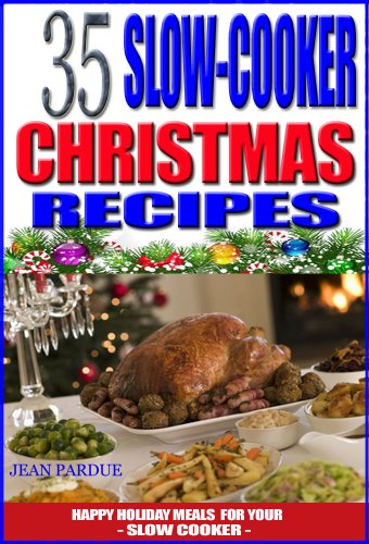 Christmas Meals.35 Slow Cooker Christmas Recipes Happy Holiday Meals For Your Slow Cooker