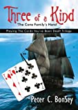 Three of A Kind: Playing The Cards You've Been Dealt Trilogy - The Cane Family's Hand