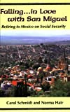 Falling...in Love with San Miguel: Retiring to Mexico on Social Security