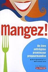 Mangez ! Un livre antirégime prominceur progourmandise