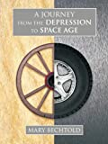 A Journey from the Depression to Space Age, Mary Bechtold, 146706176X