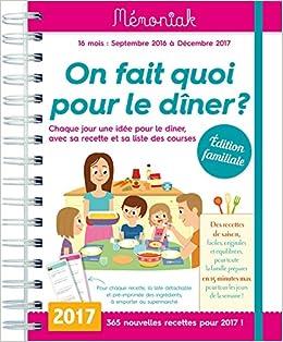 Idee Menu Simple Pour Le Soir.Amazon Fr On Fait Quoi Pour Le Diner Memoniak 2016 2017