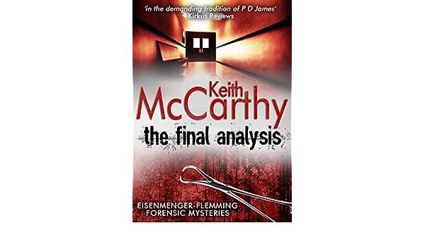 The final analysis eisenmenger flemming forensic mysteries book 3 the final analysis eisenmenger flemming forensic mysteries book 3 ebook keith mccarthy amazon kindle store fandeluxe Epub