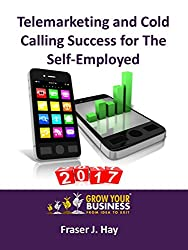 Telemarketing and Cold Calling Success for The Self-Employed