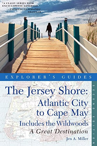 Explorer's Guide Jersey Shore: Atlantic City to Cape May: A Great Destination (Second Edition)  (Explorer's Great - Malls City Atlantic