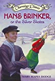 Hans Brinker, or the Silver Skates Book and Charm (Charming Classics)