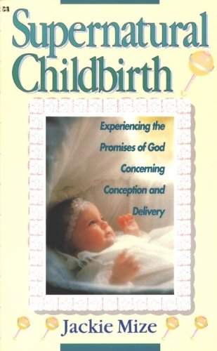 Supernatural Childbirth Jackie Mize Pdf