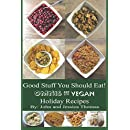Good Stuff You Should Eat!: Omnis Eat Vegan Holiday Recipes