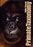 Primate Taxonomy, Colin P. Groves, 156098872X