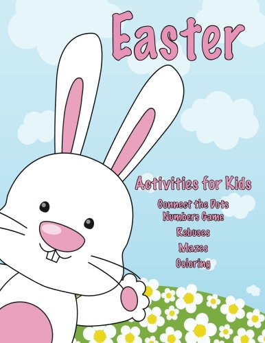 Easter Activities for Kids: Connect the Dots Numbers Game, Rebuses, Mazes, Coloring Mary Lou Brown
