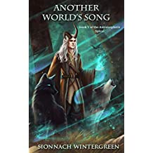 Another World's Song: Book 1 of the Astralasphere Spiral