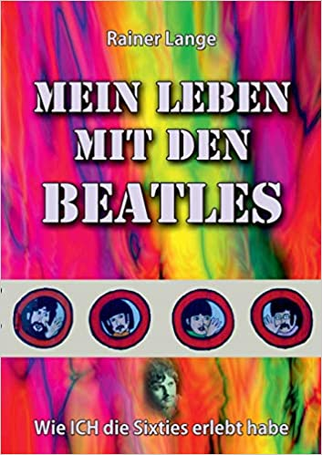 adc8048e22728b Mein Leben Mit Den Beatles (German Edition)  Rainer Lange  9783748109808   Amazon.com  Books