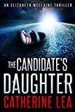 The Candidate's Daughter: A Gripping Thriller (An Elizabeth McClaine Thriller Book 1)