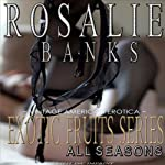 All Seasons: Exotic Fruits Series | Rosalie Banks