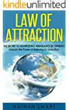 Law of Attraction: The Secret to Manifesting Abundance by Thinking - Unleash the Power of Believing to Grow Rich - (FREE BONUS & FREE GIFT) (Manifest, Abundance, LOA, Positive, happy, mindset)