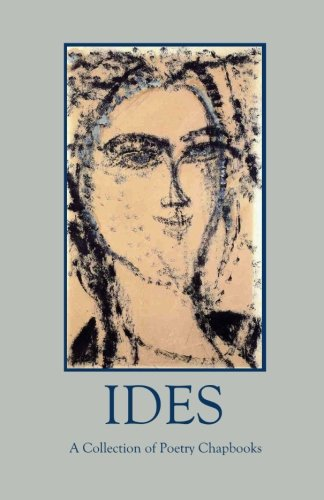 Ides: A Collection of Poetry Chapbooks (Silver Birch Press Anthologies) (Volume 12) pdf epub