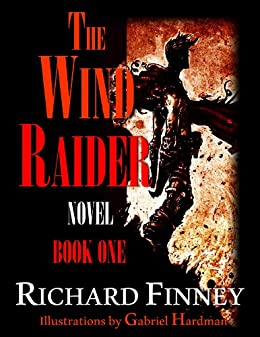 THE WIND RAIDER - Book One by [Finney, Richard]
