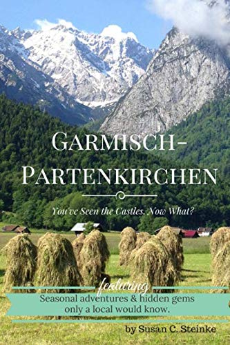 Garmisch-Partenkirchen: You've Seen the Castles... Now What? -
