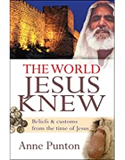 The World Jesus Knew: Beliefs and customs from the time of Jesus