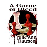 A Game of Blood by Julie Ann Dawson front cover