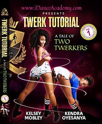 Amazon Twerk Tutorial Volume 1 A Tale Of Two Twerkers The