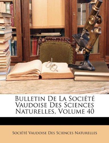 Download Bulletin De La Société Vaudoise Des Sciences Naturelles, Volume 40 PDF