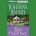 Love Only Once: A Malory Novel | Johanna Lindsey