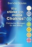 Wie stärke ich meine Chakras? Praktische Übungen für den Alltag von Davies. Brenda (2007) Broschiert