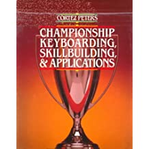 Cortez Peters Championship Keyboarding, Skillbuilding & Applications