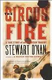 The Circus Fire, Stewart O'Nan, 0385496850