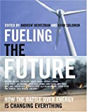 Fueling the Future, Evan;Heintzman, Andrew;Ingenuity Project Solomon, 0887846955