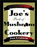 img - for Joe's Book Of Mushroom Cookery book / textbook / text book