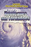 Inside Hurricanes and Tornadoes, Neil Morris and Philip Steele, 0836872495