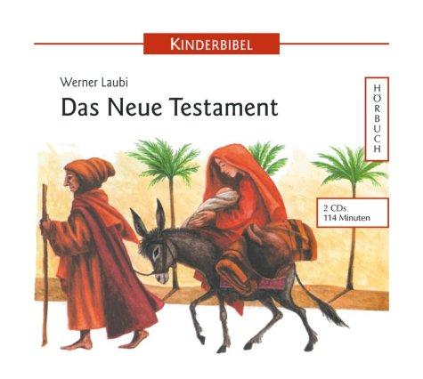 Kinderbibel: Das Neue Testament