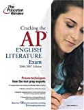 Cracking the AP English Literature Exam, 2006-2007, Douglas McMullen and Princeton Review Staff, 0375765379
