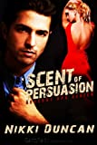 Scent of Persuasion, Nikki Duncan, 1609280814