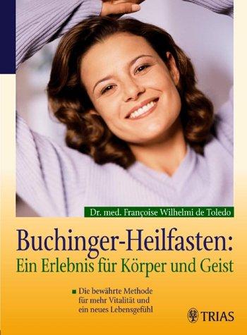 Buchinger-Heilfasten: Ein Erlebnis für Körper und Geist