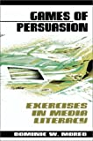 Games of Persuasion, Dominic W. Moreo, 0595003214