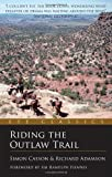 Riding the Outlaw Trail: In the Footsteps of Butch Cassidy and the Sundance Kid (Eye Classics) by Simon Casson (1-May-2011) Paperback